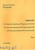 Okładka: Przybylski Bronisław Kazimierz, Chronos na wiolonczelę, marimbę, wibrafon (Wersja B  partytura + głosy, ca 4')
