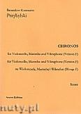 Ok�adka: Przybylski Bronis�aw Kazimierz, Chronos na wiolonczel�, marimb�, wibrafon (Wersja F  partytura + g�osy, ca 4')