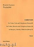 Okładka: Przybylski Bronisław Kazimierz, Chronos na skrzypce, altówkę, wibrafon (Wersja B  partytura + głosy, ca 4')