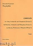 Ok�adka: Przybylski Bronis�aw Kazimierz, Chronos na alt�wk�, wiolonczel�, wibrafon (Wersja C  partytura + g�osy, ca 4')