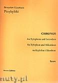Ok�adka: Przybylski Bronis�aw Kazimierz, Chronos na ksylofon i akordeon ( partytura + g�osy, ca 4')