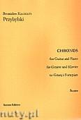 Okładka: Przybylski Bronisław Kazimierz, Chronos na gitarę i fortepian ( partytura + głosy, ca 4')
