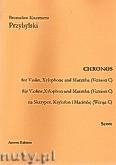 Okładka: Przybylski Bronisław Kazimierz, Chronos na skrzypce, ksylofon, marimbę (Wersja C  partytura + głosy, ca 4')