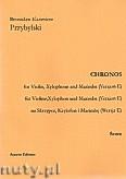 Okładka: Przybylski Bronisław Kazimierz, Chronos na skrzypce, ksylofon, marimbę (Wersja E  partytura + głosy, ca 4')