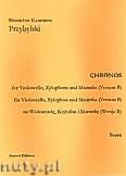 Ok�adka: Przybylski Bronis�aw Kazimierz, Chronos na wiolonczel�, ksylofon, marimb� (Wersja B  partytura + g�osy, ca 4')
