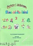 Okładka: , Śpiew i zabawa, Piosenki dla dzieci na fortepian lub keyboard, z. 2