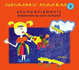 Ok�adka: , Grajmy razem  5, Akompaniamenty fortepianowe do sonat na klarnet, W. A. Mozart - Sonatina C-dur op. 11