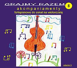 Okładka: , Grajmy razem  8, Akompaniamenty fortepianowe do sonat na wiolonczelę, Benedetto Marcello - Sonata a-moll nr 3