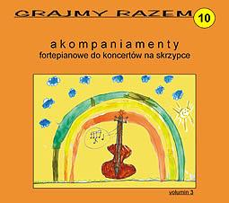 Okładka: Rieding Oskar, Grajmy razem 10. Akompaniamenty fortepianowe do koncertów na skrzypce