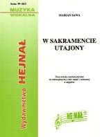 Ok�adka: Sawa Marian, W sakramencie utajony, Dwa utwory eucharystyczne na czterog�osowy ch�r m�ski i mieszany a cappella