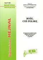 Okładka: , Boże coś Polskę, 18 najstarszych pieśni religijno-patriotycznych na chór mieszany z organami