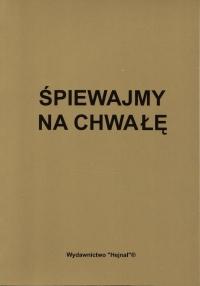 Okładka: Wrona Stanisław, Śpiewajmy na chwałę, 40 nowych pieśni kościelnych