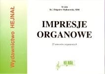 Ok�adka: Malinowski ks. Zbigniew, Impresje organowe, 25 utwor�w organowych