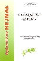 Ok�adka: Po�niak ks. Grzegorz, Szcz�liwi S�udzy, Msza oraz �piewy naprzemienne na g�os i organy