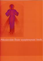 Okładka: Malinowski ks. Zbigniew, Miłosierdzie Boże wyśpiewać będę na głos wokalny i organy