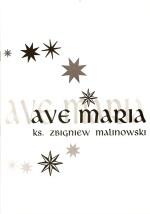 Okładka: Malinowski ks. Zbigniew, Ave Maria