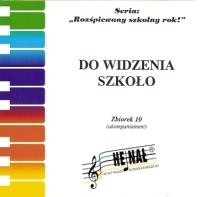 Okładka: , Rozśpiewany szkolny rok z.10, Do widzenia, szkoło! - akompaniamenty na płycie CD
