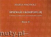 Okładka: Wacholc Maria, Śpiewam i komponuję, Ćwiczenia pomocnicze do kształcenia słuchu, klasa II