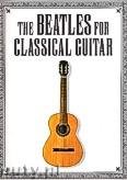 Okładka: Beatles The, Lennon John, McCartney Paul, The Beatles For Classical Guitar