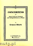 Ok�adka: Bloch Ernest, Concertino for Flute, Viola (or Clarinet) and String Orchestra or Piano