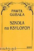 Okładka: Gubała P., Szkoła na ksylofon