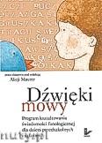 Okładka: , Dźwięki mowy, Program kształtowania świadomości fonologicznej dla dzieci przedszkolnych i szkolnych