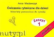 Okładka: Wacławczyk Anna, Ćwiczenia rytmiczne dla dzieci, Materiały pomocnicze do rytmiki dla klasy I