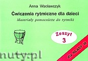 Okładka: Wacławczyk Anna, Ćwiczenia rytmiczne dla dzieci, Materiały pomocnicze do rytmiki dla klasy III