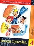 Okładka: Florek Lidia, Tomera-CHmiel Ilona, Stachak Tatiana, Nasza muzyka 4. Podręcznik do kształcenia słuchu dla czwartej klasy szkoły muzycznej I stopnia.