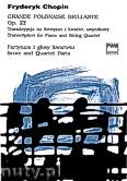 Okładka: Chopin Fryderyk, Grande Polonaise Brillante op.22 transkrypcja na fortepian i kwartet smyczkowy partytura i głosy kwartetu