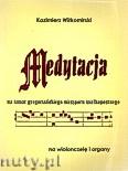 Okładka: Wiłkomirski Kazimierz, Medytacja na temat gregoriańskiego nieszporu wielkopostnego na wiolonczelę i organy