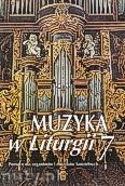 Okładka: Piech Jacek, Muzyka w Liturgii, Pomoce dla organistów i muzyków kościelnych,  z. 07