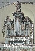 Okładka: Piech Jacek, Muzyka w Liturgii, Pomoce dla organistów i muzyków kościelnych,  z. 18