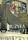 Okładka: Piech Jacek, Muzyka w Liturgii. Pomoce dla organistów i muzyków kościelnych zeszyt 21