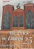 Okładka: , Muzyka w Liturgii. Pomoce dla organistów i muzyków kościelnych zeszyt 25