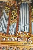 Ok�adka: , Muzyka w Liturgii, Pomoce dla organist�w i muzyk�w ko�cielnych,  zeszyt 26