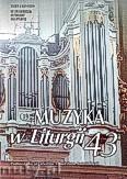 Okładka: Borowiec ks.Krzysztof, Muzyka w Liturgii. Pomoce dla organistów i muzyków kościelnych zeszyt 43