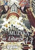 Okładka: , Muzyka w Liturgii. Pomoce dla organistów i muzyków kościelnych zeszyt 44