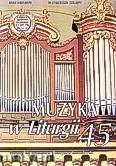 Ok�adka: , Muzyka w Liturgii. Pomoce dla organist�w i muzyk�w ko�cielnych zeszyt 45