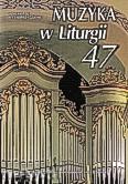 Okładka: Borowiec ks.Krzysztof, Muzyka w Liturgii. Pomoce dla organistów i muzyków kościelnych zeszyt 47