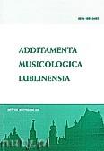 Okładka: Dąbek Stanisław, Additamenta musicologica lublinesia. Rocznik Instytutu Muzykologii KUL, Rok 1/2005 Nr 1(1)