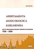 Ok�adka: D�bek Stanis�aw, Skrzypek El�bieta, Additamenta musicologica lublinesia. Rocznik Instytutu Muzykologii KUL 1956-2006, Rok 2/2006 Nr 1 (2)