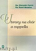 Okładka: Feicht Hieronim, Mrowiec Karol, Utwory na chór a capella