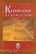 Okładka: Poźniak ks. Grzegorz, Kształcenie organistów. Biuletyn nr 2 Stowarzyszenia Polskich Muzyków Kościelnych.