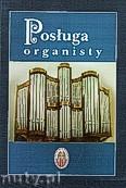 Okładka: Poźniak ks. Grzegorz, Posługa organisty. Biuletyn nr 3 Stowarzyszenia Polskich Muzyków Kościelnych