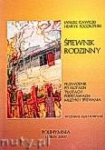 Okładka: Gawecki Janusz, Pogorzelski Henryk, Śpiewnik rodzinny. Przewodnik po nutach, tekstach, podstawach muzyki i śpiewania.