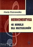 Okładka: Piotrowska Maria, Hermeneutyka. 46 minucji dla muzykologów