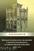 Okładka: Kopeć Waldemar, Przemiany konstrukcyjno-brzmieniowe w budownictwie organowym na terenie diecezji lubelskiej 1805-1939