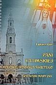 Okładka: Gos Łukasz, Pani Fatimskiej Królowej Różańca świętego. Śpiewnik Maryjny.