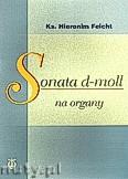 Ok�adka: Feicht Hieronim, Sonata d-moll na organy